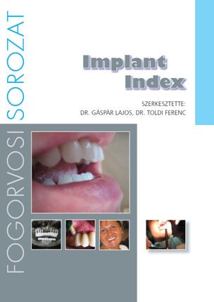 Dr. Gáspár Lajos Dr. Toldi Ferenc Implant Index Gáspár Dental
